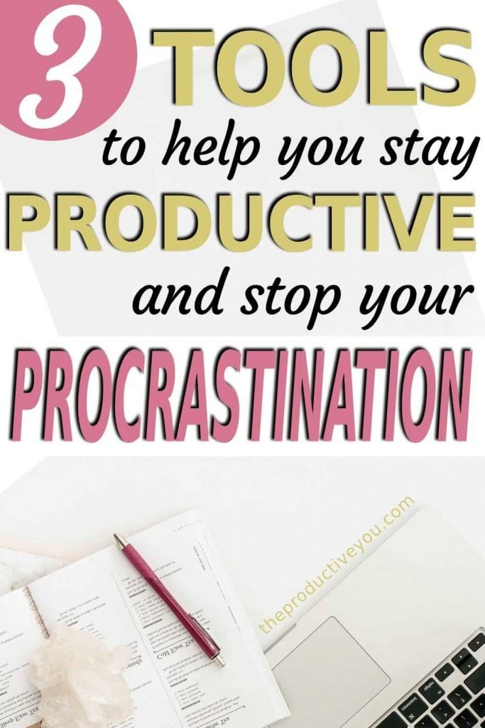 3 tools to help you stay productive and stop your procrastination