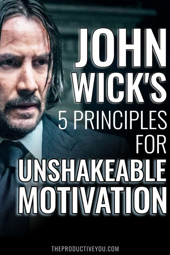 john wicks 5 principles for unshakeable motivation