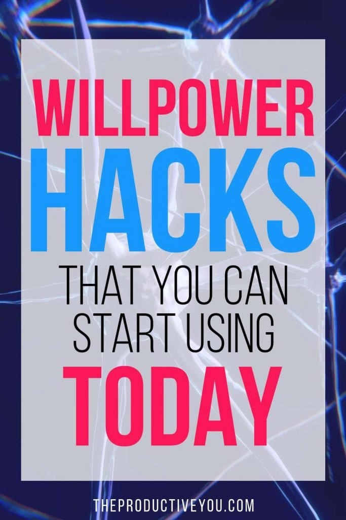 willpower hacks that you can start using today