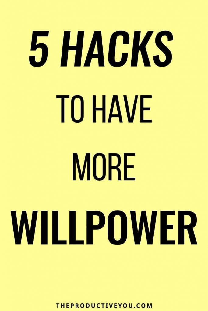 5 hacks to have more willpower